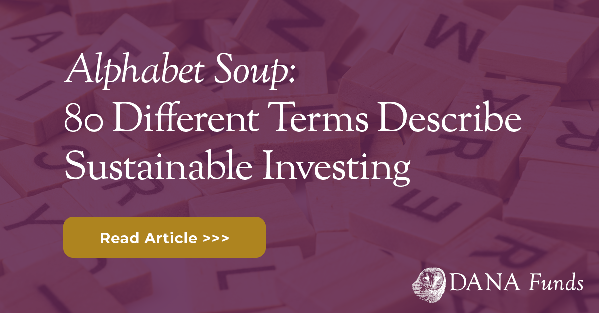 Alphabet Soup: 80 Different Terms Describe Sustainable Investing