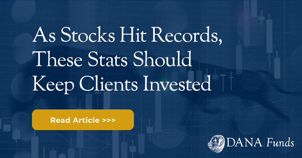 As Stocks Hit Records, These Stats Should Keep Clients Invested